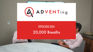 ADVENTing: 20,000 Breaths