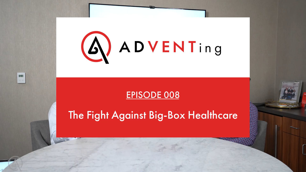 ADVENTing: The Fight Against Big Box Healthcare